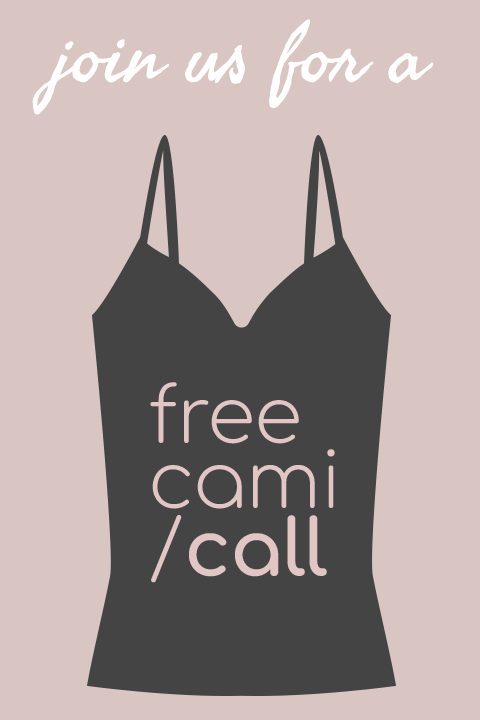 Join Us For a Free Cami / Call